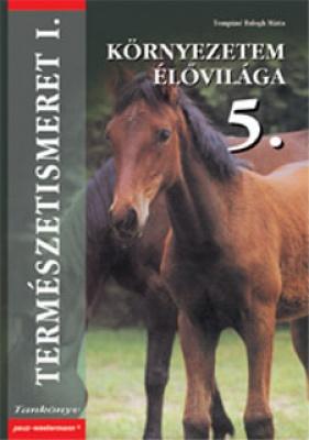 Természetismeret I. Környezetem élővilága tankönyv 5.o.