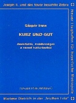 Kurz und gut Anekdoták,érdekességek a német kultúrkörből
