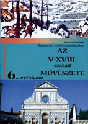 Barangolás a művészettörténetben V-XVIII. Század művészete 6. o.