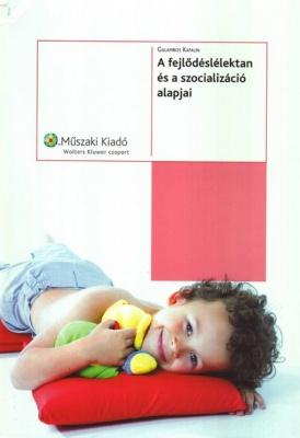 A fejlődéslélektan és a szocializáció alapjai