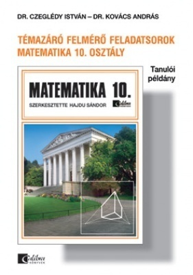 Témazáró felmérő feladatsorok matematika 10. tanulói