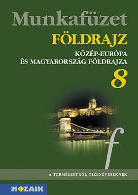 FÖLDRAJZ 8. Közép-Európa és Mo. földrajza mf.