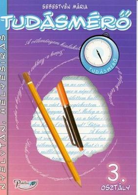 Tudásmérő Nyelvtan, helyesírás 3. osztály