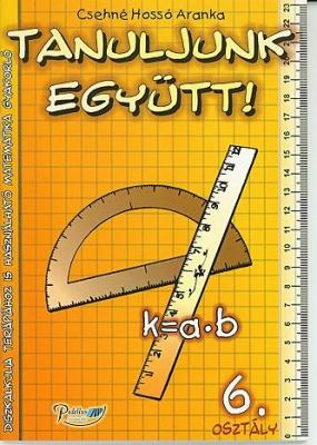 Tanuljunk együtt! Matematika 6. osztály munkafüzet