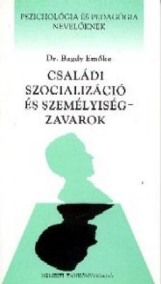 CSALÁDI SZOCIÁLIZÁCIÓ ÉS SZEMÉLYISÉGZAVAROK