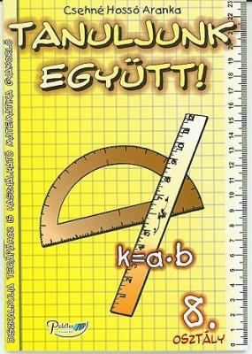 Tanuljunk együtt! Matematika 8. osztály munkafüzet