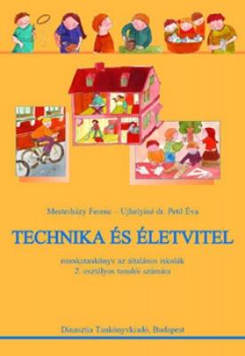 Technika és életvitel munkatankönyv ? 2. Osztály