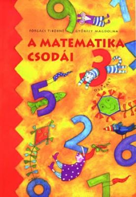 A matematika csodái ? tankönyv 3. osztály (puhatáblás)