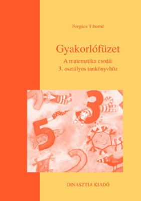Gyakorlófüzet A matematika csodái 3. osztályos tankönyvhöz