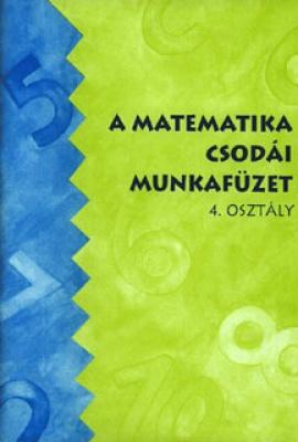 A matematika csodái ? munkafüzet 4. osztály