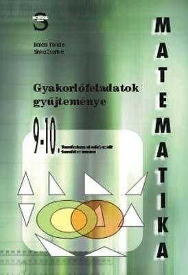 Matematika 9-10.o. gyakorlófeladatok gyűjteménye