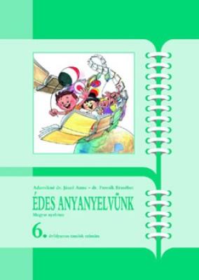 Édes anyanyelvünk ? Magyar nyelvtan 6. osztály (puhatáblás)