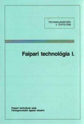 Faipari technológia I.