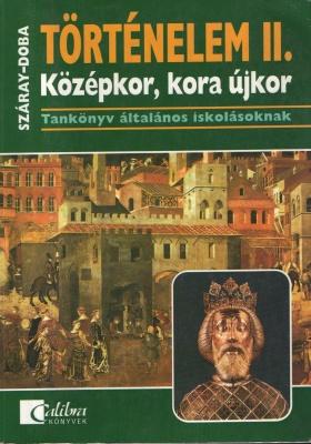 Történelem II. Középkor,kora újkor- Tankönyv 6.