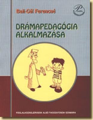Drámapedagógia alkalmazása Foglalkozásleírások 1-4.o.