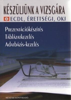 Készüljünk a vizsgára II. ECDL,érettségi,OKJ