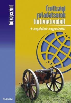 Érettségi feladatsorok történelemből (középszint