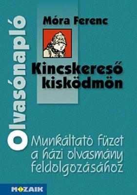 Móra Ferenc: Kincskeres? kisködmön - Olvasónapló