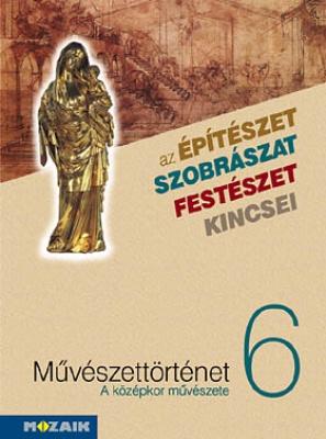 Az építészet szobrászat festészet kincsei 6. középkor