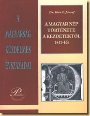 A magyar nép története a kezdetektől 1541-ig