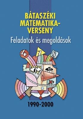 A Bátaszéki Matematikaverseny feladatai és megoldásai