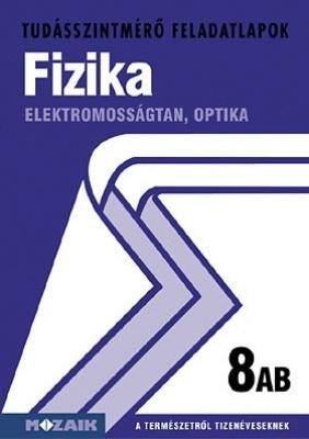 Tudásszintmérő - Fizika 8. AB Elektromosságtan, optika
