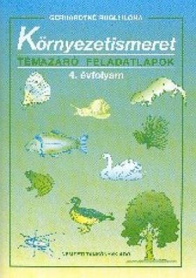 Környezetismeret témazáró feladatlapok 4.o.