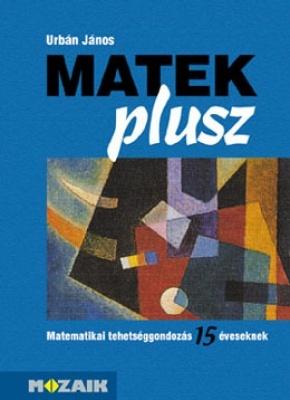 Matek PLUSZ - Matematikai tehetséggondozás 15 éves korban