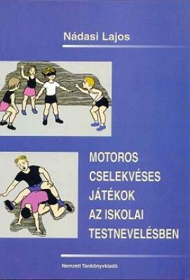 Motoros cselekvéses játékok az iskolai testnevelésben