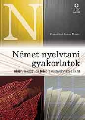 Német nyelvtani gyakorlatok Alap-, közép- és felsőfokú nyelvvizsgákra