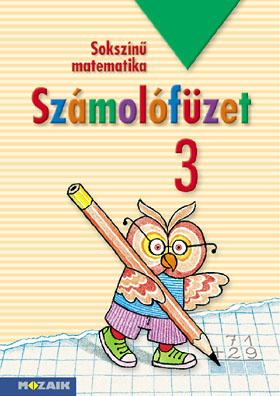 Sokszínű matematika Számolófüzet 3.o
