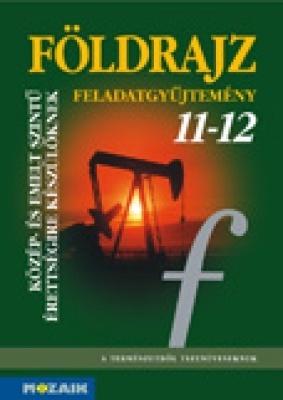 FÖLDRAJZ 11-12 Feladatgyűjtemény közép-és emelt sz.érettségi