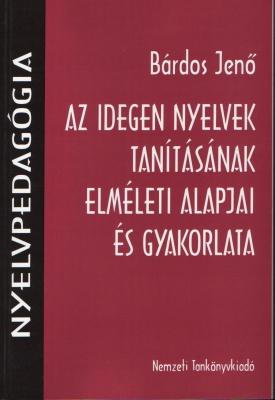 Az idegen nyelvek tanításának elméleti alapjai és gyakorlata