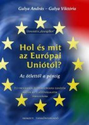 Hol és mit az Európai Uniótól?