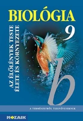 BIOLÓGIA 9. Az élőlények teste, életműködése és környezete tankönyv