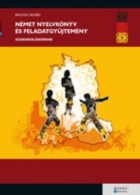 Német nyelvkönyv és feladatgyűjtemény szakiskolásoknak
