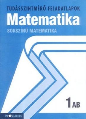 Tudásszintmérő - Sokszínű matematika 1. AB