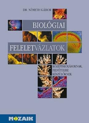 Biológiai feleletvázlatok felvételizőknek