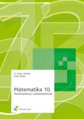 Matematika 10.o. Munkatankönyv Szakiskolásiknak