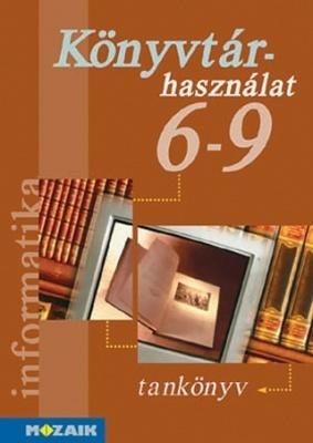 Informatika ? Könyvtárhasználati ismeretek 6 - 9. o.