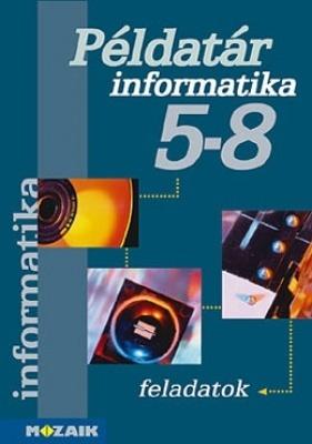 Informatika Számítástechnika példatár 5-8. o.