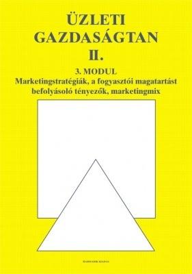 Üzleti gazdaságtan II.: Marketingstratégiák, a fogyasztói magatartást bef. tény.