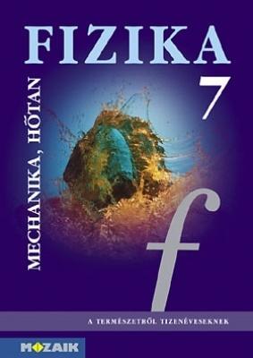 FIZIKA 7. Mechanika, hőtan tankönyv