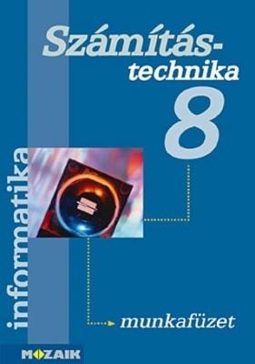 Informatika 8. Számítástechnika és könyvtárhasználat munkafüzet