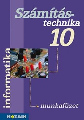 Informatika 10. o. Számítástechnika és könyvtárhasználat munkafüzet