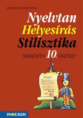 Nyelvtan - helyesírás - stilisztika tankönyv 10. osztály
