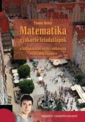Matematika gyakorló feladatlapok a középiskolák nyelvi előkészítő évfolyam számára