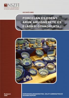 Porcelán és edényáruk áruismerete és eladási gyakorlata