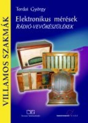 Elektronikus mérések. Rádió-vevőkészülékek