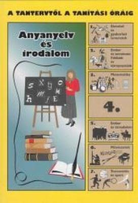 Anyanyelv és irodalom. A tantervtől a tanítási óráig 4.